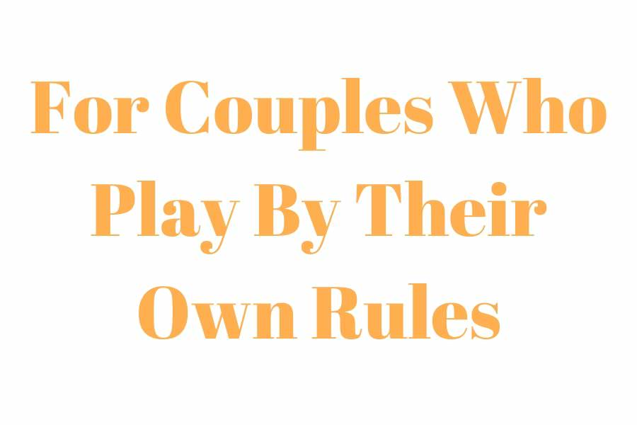 text which says for couples who play by their own rules