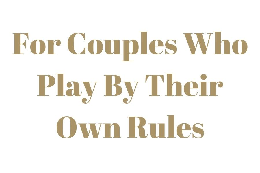 Text that reads - for couples who play by their own rules